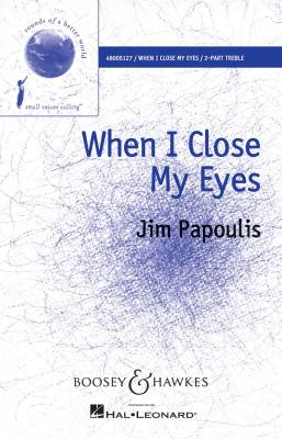 When I Close My Eyes - Papoulis - 2pt