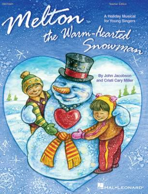 Melton: The Warm-Hearted Snowman (Musical) - Jacobson/Miller - Teacher Edition - Book