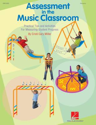 Assessment in the Music Classroom - Miller - Teacher Resource