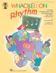 Hal Leonard - Whacked on Rhythm - Anderson/Steelman - Vocal/Boomwhackers - Book/CD