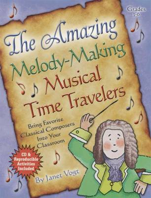 The Amazing Melody-Making Musical Time Travelers