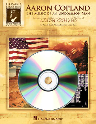 Aaron Copland: The Music of an Uncommon Man - Bernstein Century Copland Listening CD