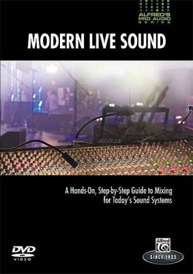 Alfred's Pro Audio Series: Modern Live Sound - A Practical,