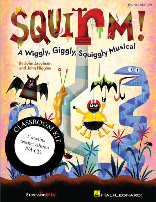 Squirm! (Musical) - Jacobson/Higgins - Classroom Kit