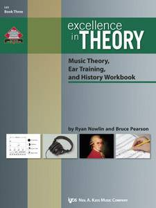 Excellence in Theory Music Theory, Ear Training, & History Workbook