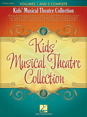 Kids' Musical Theatre Collection: Volumes 1 and 2 Complete - Book