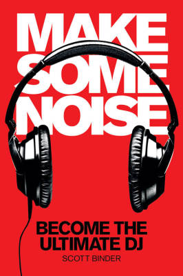 Make Some Noise: Become The Ultimate DJ - Binder - Book/DVD-ROM