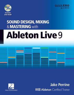 Sound Design, Mixing, and Mastering with Ableton Live 9 - Perrine - Book/DVD-ROM