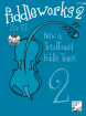 Frederick Harris Music Company - Fiddleworks 2 - RT - Preparatory-ARCT Solo/Duet Violin - Book/CD