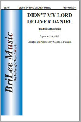 Didn't My Lord Deliver Daniel -  Spiritual/Franklin - 2pt