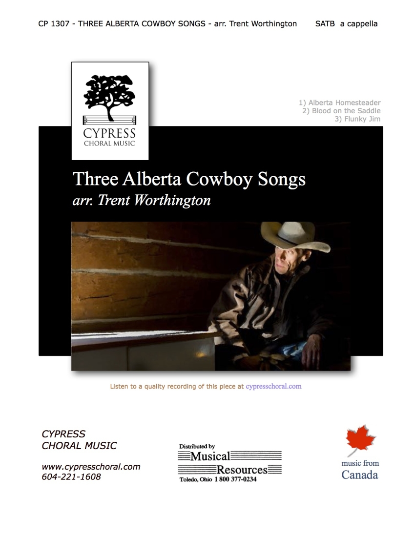 Cypress Choral Music - Three Alberta Cowboy Songs - Canadian/Worthington -  SATB