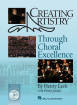 Hal Leonard - Creating Artistry Through Choral Excellence - Jordan/Leck - Book/CD-ROM