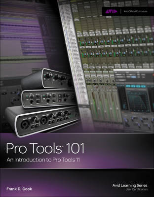 Pro Tools 101 - An Introduction to Pro Tools 11 - Cook - Book/DVD