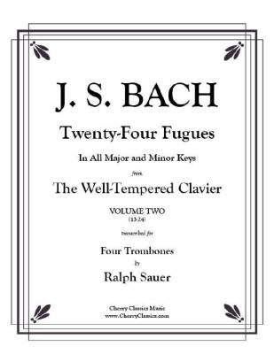 Twenty-Four Fugues from the Well-Tempered Clavier Volume 2 (13-24) for Four Trombones - Bach/Sauer - Trombone Quartet