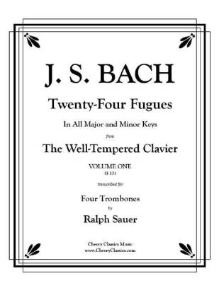 Twenty-Four Fugues from the Well-Tempered Clavier Volume 1 (1-12) for Four Trombones - Bach/Sauer - Trombone Quartet