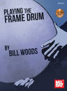 Mel Bay - Playing the Frame Drum - Woods - Book/CD