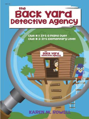 The Back Yard Detective Agency - Rowell - Piano Duet, 1 Piano 4 Hands