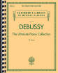 G. Schirmer Inc. - Debussy - The Ultimate Piano Collection - Piano - Book
