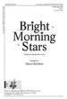 Santa Barbara Music - Bright Morning Stars - Kirchner - SATB
