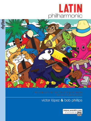 Latin Philharmonic: Latin Dance Tunes for the String Orchestra - Lopez/Phillips - Rhythm Section - Book