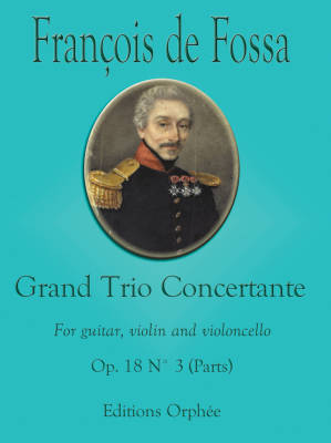 Grand Trio Concertante Op.18 No.3 - de Fossa - Guitar/Violin/Cello - Set of Parts