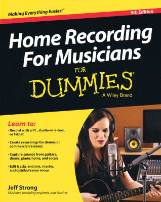 Home Recording for Musicians for Dummies 5th Edition - Strong - Book