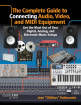 Hal Leonard - The Complete Guide to Connecting Audio, Video, and MIDI Equipment - Valenzuela - Book