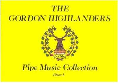 The Gordon Highlanders Pipe Music Collection Vol. 1 - Bagpipes - Book