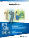 Belwin - Absoludicrous - Goodwin - Jazz Ensemble - Gr. 3.5
