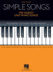 Hal Leonard - Simple Songs: The Easiest Easy Piano Songs - Easy Piano - Book