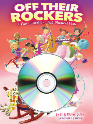 Off Their Rockers: A Fun-Filled One Act Musical Play - Gallina/Gallina - Performance/Accompaniment CD
