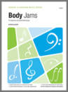 Kendor Music Inc. - Body Jams: 6 Body Percussion Pieces - Houllif - Book