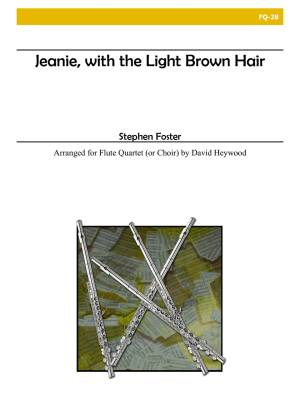 Jeanie with the Light Brown Hair - Foster/Heywood - Flute Quartet
