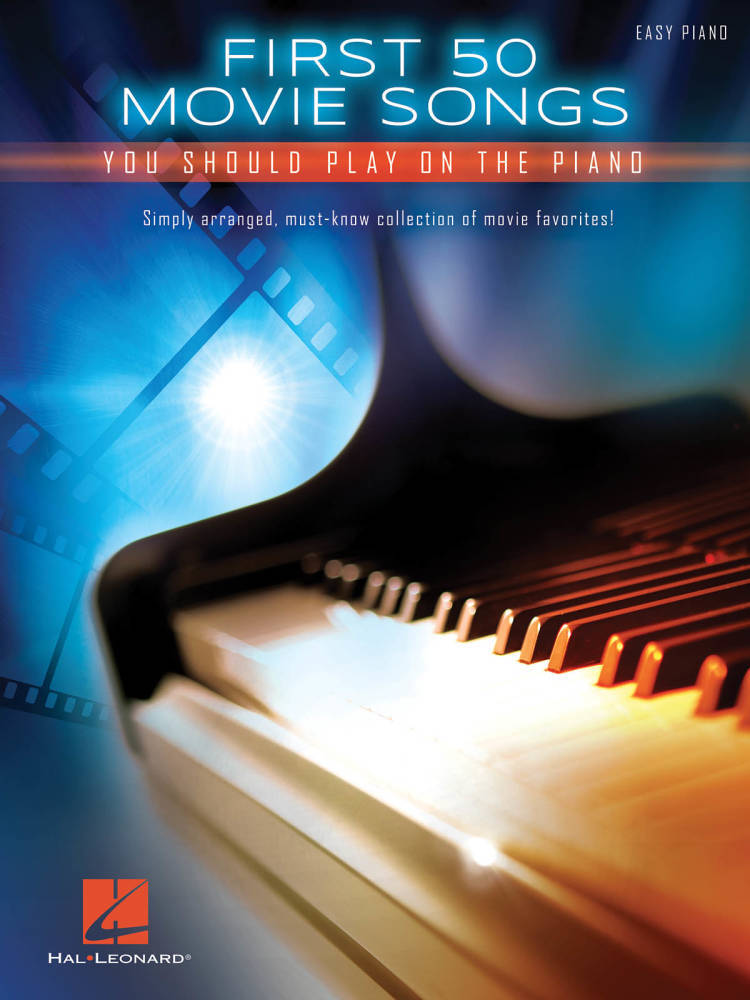 Hal Leonard - First 50 Movie Songs You Should Play on the Piano - Easy  Piano - Book