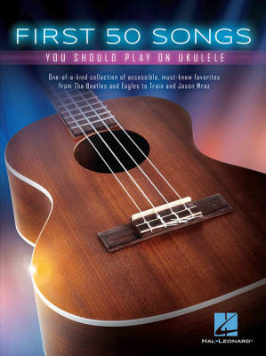 First 50 Songs You Should Play On Ukulele - Book
