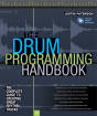 Hal Leonard - The Drum Programming Handbook: The Complete Guide to Creating Great Rhythm Tracks - Paterson - Book/Media Online