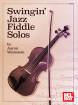 Mel Bay - Swingin Jazz Fiddle Solos - Weinstein - Book
