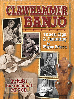 Clawhammer Banjo: Tips, Tunes & Jamming - Erbsen - 5 String Banjo - Book/CD
