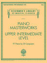 G. Schirmer Inc. - Piano Masterworks: Upper Intermediate Level - Piano - Book