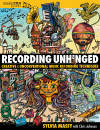 Hal Leonard - Recording Unhinged: Creative and Unconventional Music Recording Techniques - Massy - Book/Media Online