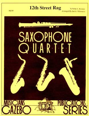 12th Street Rag - Bowman/Villanueva - Saxophone Quartet - Score/Parts