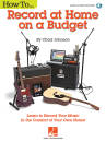 Hal Leonard - How to Record at Home on a Budget - Johnson - Text/Audio Online