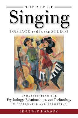 The Art of Singing Onstage and in the Studio - Hamady - Book