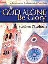 The Lorenz Corporation - To God Alone Be Glory - Nielson - Advanced Piano - Book
