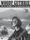 Hal Leonard - Woody Guthrie---Roll On, Columbia: The Columbia River Songs - Book