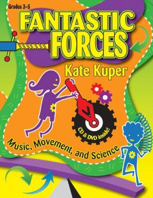 Fantastic Forces: Music, Movement, and Science - Kuper - Book/Audio, Data CD/DVD