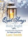 The Lorenz Corporation - Quiet Songs of a Holy Night - Smith - Organ & Piano Duet - Book