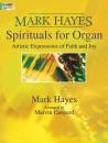 The Lorenz Corporation - Mark Hayes: Spirituals for Organ - Hayes/Gaspard - Organ (2-staff) - Book