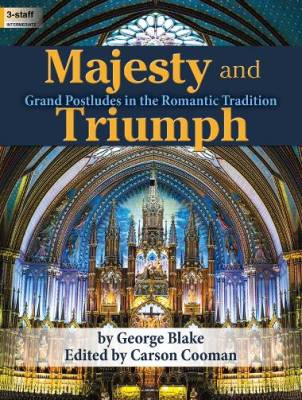 Majesty and Triumph: Grand Postludes in the Romantic Tradition - Blake - Organ (3 staff) - Book