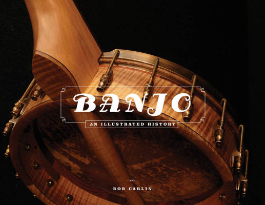 Banjo: An Illustrated History - Carlin - Book